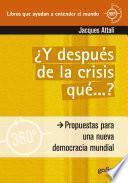 Libro de Y Después De La Crisis… ¿qué?