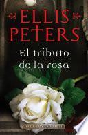 Libro de El Tributo De La Rosa (fray Cadfael 13)