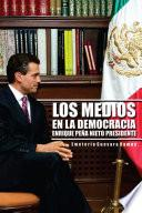Libro de Los Medios En La Democracia Enrique PeÑa Nieto Presidente
