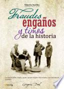 Libro de Fraudes, Engaños Y Timos De La Historia