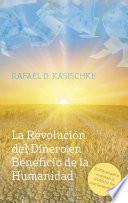 Libro de La Revolución Del Dinero En Beneficio De La Humanidad