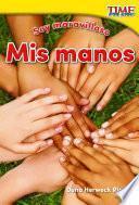 Libro de Soy Maravilloso: Mis Manos (marvelous Me: My Hands)