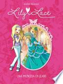 Libro de Lily Lace. Una Princesa En Jeans