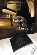 Libro de De Musicos, Poetas Y Locos….