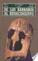 Libro de De Los Bárbaros Al Renacimiento