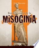 Libro de Una Breve Historia De La Misoginia