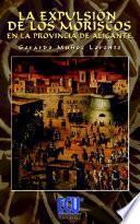 Libro de La Expulsión De Los Moriscos En La La Provincia De Alicante
