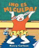 Libro de ¡no Es Mi Culpa! (it S Not My Fault!)