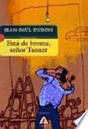 Libro de Está De Broma, Señor Tanner