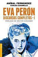 Libro de Eva Perón. Discursos Completos I