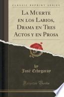 Libro de La Muerte En Los Labios, Drama En Tres Actos Y En Prosa (classic Reprint)