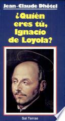 Libro de Quién Eres Tú, Ignacio De Loyola?