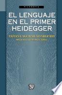Libro de El Lenguaje En El Primer Heidegger