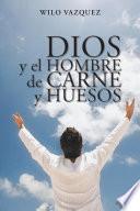 Libro de Dios Y El Hombre De Carne Y Huesos