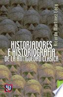 Libro de Historiadores E Historiografía De La Antigüedad Clásica