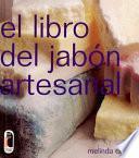 Libro de Libro Del JabÓn Artesanal, El (color)