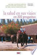 Libro de La Salud En Sus Viajes En 200 Preguntas