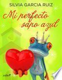 Libro de Mi Perfecto Sapo Azul
