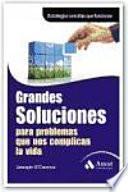 Libro de Grandes Soluciones Para Problemas Que Nos Complican La Vida..
