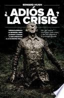 Libro de ¿adiós A La Crisis?