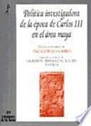 Libro de Política Investigadora De La época De Carlos Iii En El área Maya