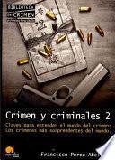 Libro de Crimen Y Criminales Ii. Claves Para Entender El Mundo Del Crimen