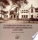 Libro de El Pabellón De Brasil De La Exposición Iberoamericana (1929 1999)