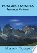 Libro de Patagonia Y Antartica, Personajes Históricos