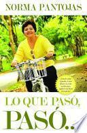 Libro de Lo Que Paso, Paso… / What Happened, Happened