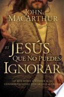 Libro de El Jesús Que No Puedes Ignorar