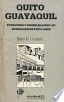 Libro de Quito, Guayaquil: Evolución Y Consolidación En Ocho Barrios Populares