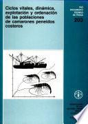 Libro de Ciclos Vitales, Dinámica, Explotación Y Ordenación De Las Poblaciones De Camarones Peneidos Costeros
