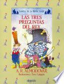 Libro de Las Tres Preguntas Del Rey/ The Three Questions Of The King