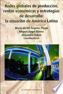 Libro de Redes Globales De Producción, Rentas Económicas Y Estrategias De Desarrollo: