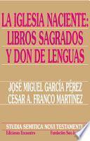 Libro de La Iglesia Naciente: Libros Sagrados Y Don De Lenguas