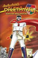 Libro de Las Aventuras De Paleta Man: Secreto Del Medallon De Oro (spanish Edition)
