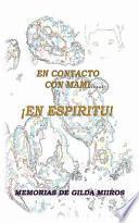Libro de En Contacto Con Mami… En Espiritu!