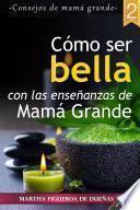 Libro de Cómo Ser Bella Con Las Enseñanzas De Mamá Grande 2