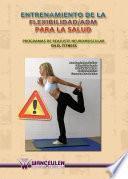 Libro de Entrenamiento De La Flexibilidad / Adm Para La Salud
