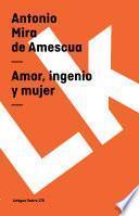 Libro de Amor, Ingenio Y Mujer