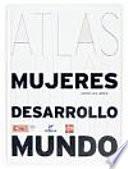 Libro de Atlas De Las Mujeres En El Desarrollo Del Mundo