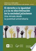 Libro de El Derecho A La Igualdad Y A La No Discriminación En La Sociedad Jalisciense