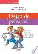 Libro de ¡dejad De Pelearos! ¿debemos Intervenir En Los Conflictos De Los Niños?