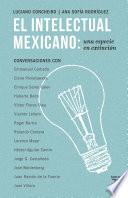 Libro de El Intelectual Mexicano: Una Especie En Extinción