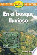 Libro de En El Bosque Lluvioso (in The Rainforest): Early Fluent Plus (nonfiction Readers)