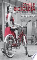 Libro de Chile Bicicleta. Una Crónica De Pedales Y Nostalgia.