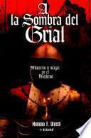 Libro de A La Sombra Del Grial