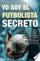 Libro de Yo Soy El Futbolista Secreto