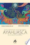 Libro de Ayahuasca De La Selva Su Espíritu