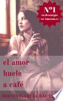 Libro de El Amor Huele A Café